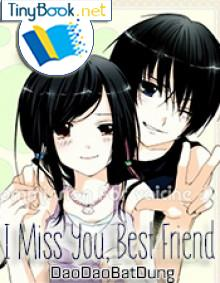 I Miss You, Best Friend